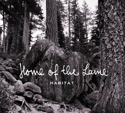 Home Of The Lame - Habitat EP