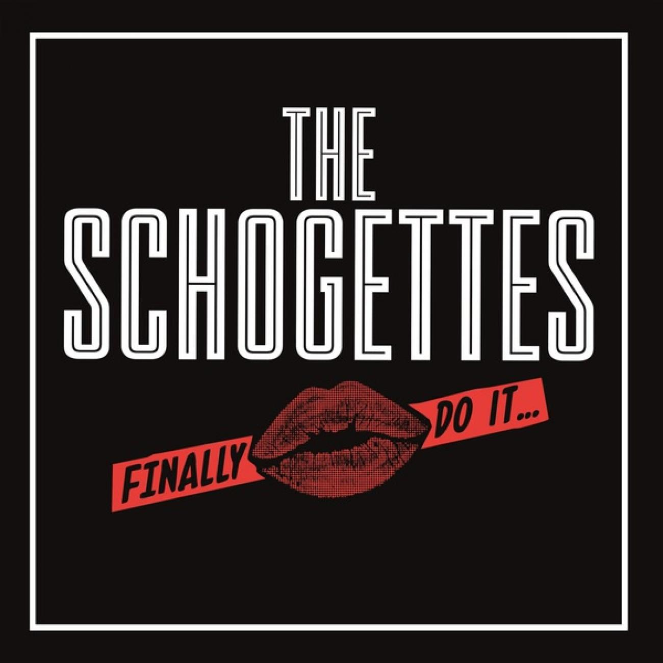 The Schogettes - Finally do it
