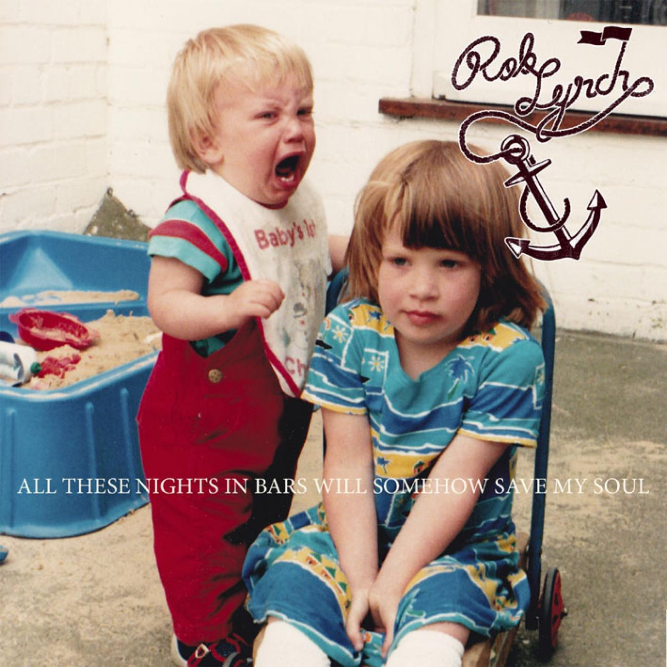 Rob Lynch - All These Nights In Bars Will Somehow Save My Soul