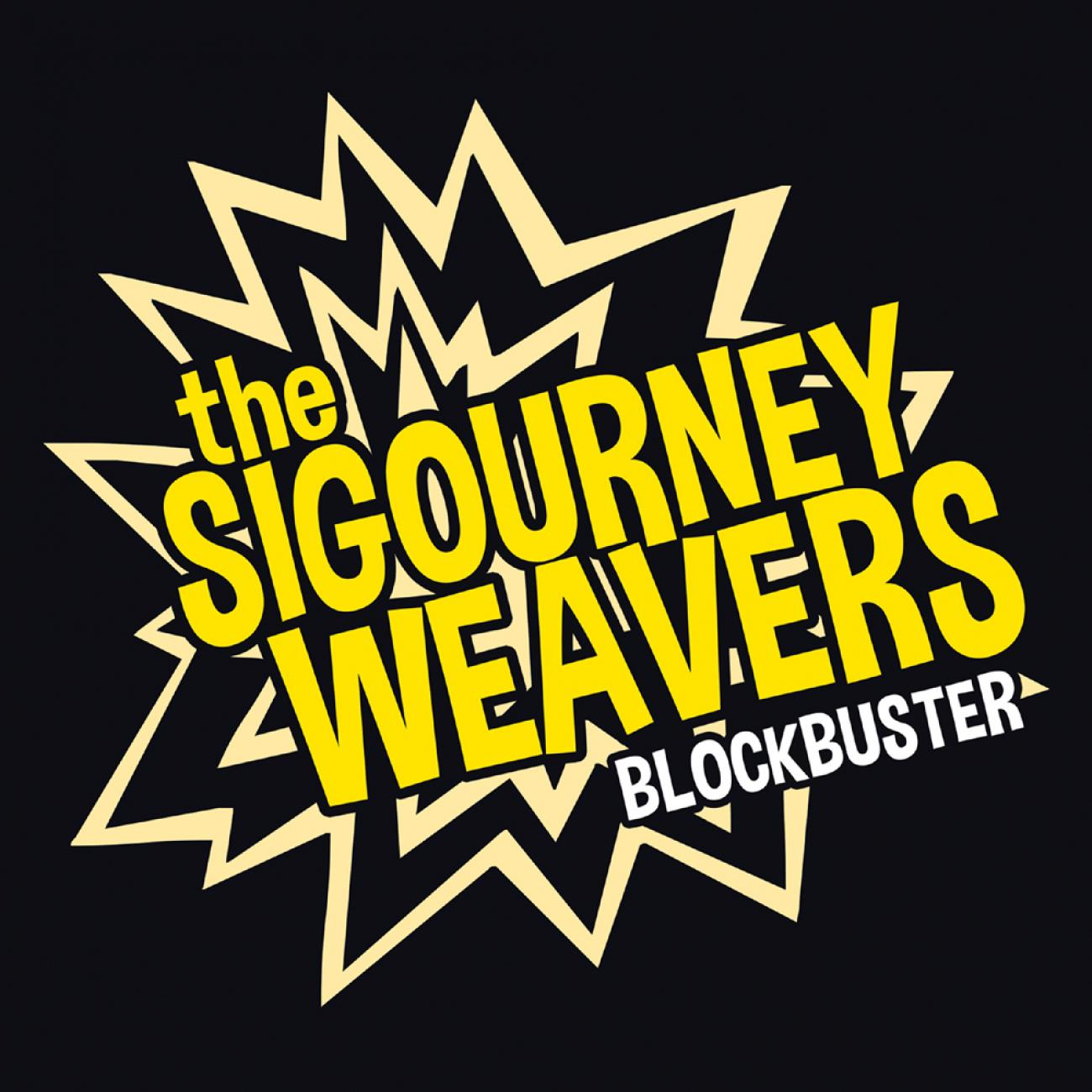 The Sigourney Weavers - Blockbuster