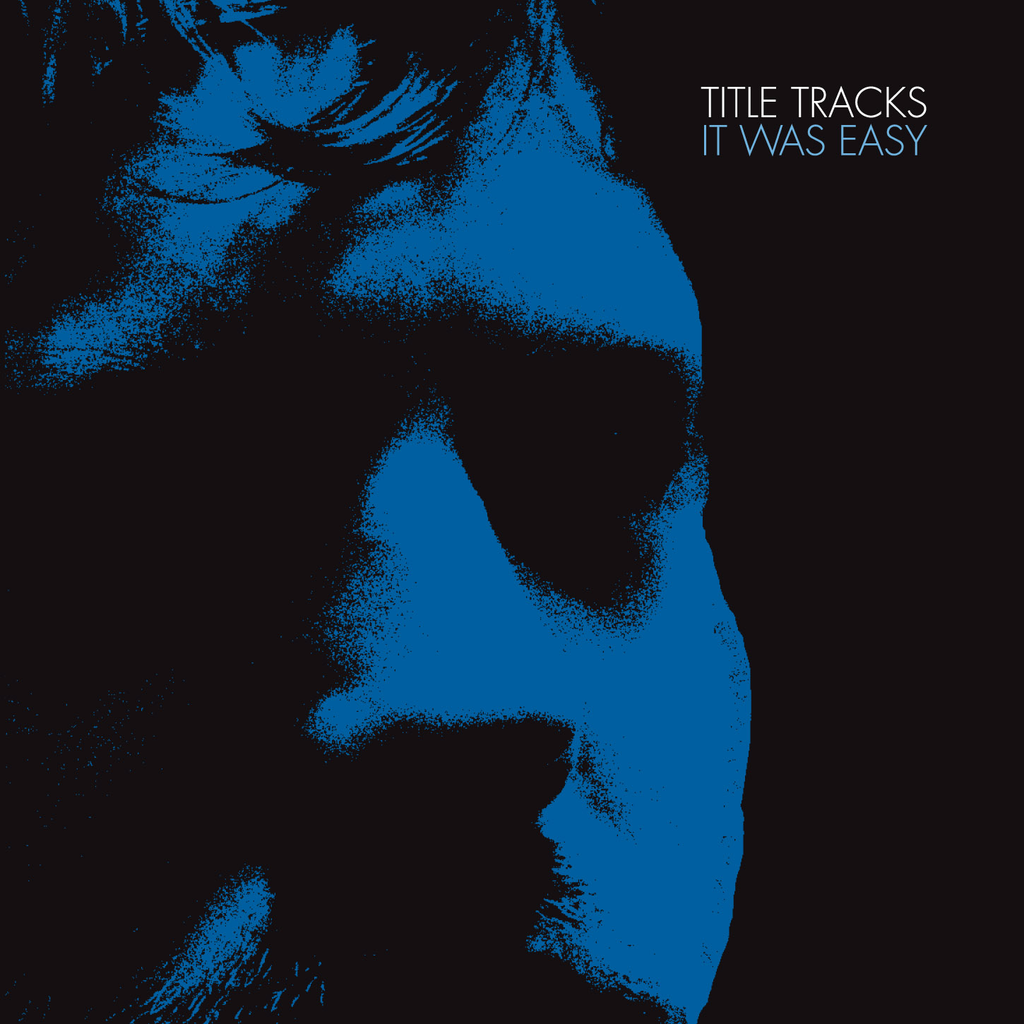 Title Tracks - It Was Easy