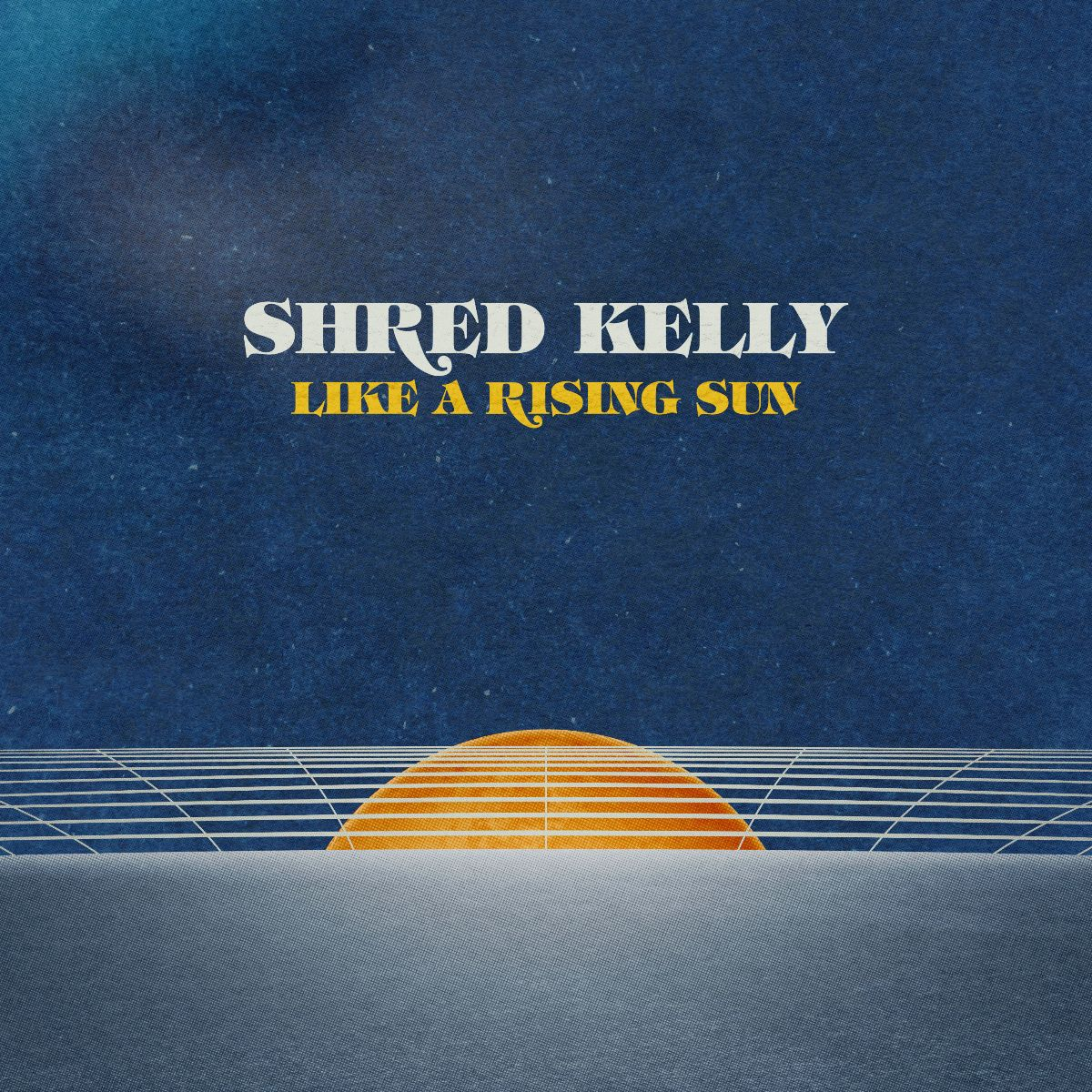 Shred Kelly – Like A Rising Sun