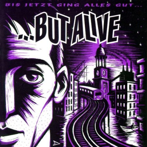 ... But Alive - Bis jetzt ging alles gut