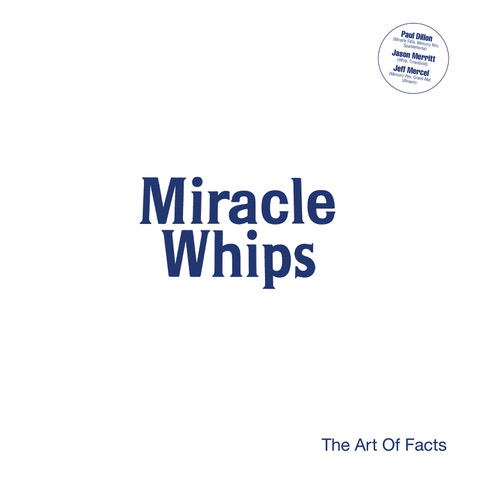 Miracle Whips – The Art Of Facts
