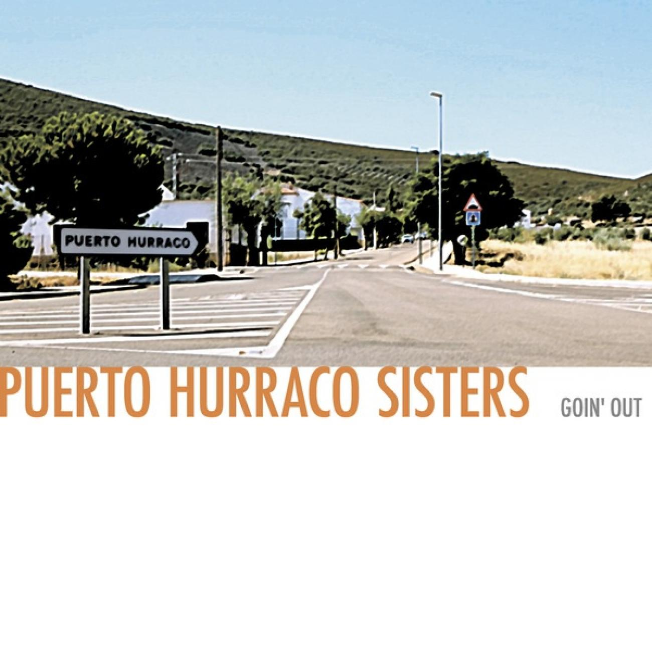 Puerto Hurraco Sisters - Goin' out