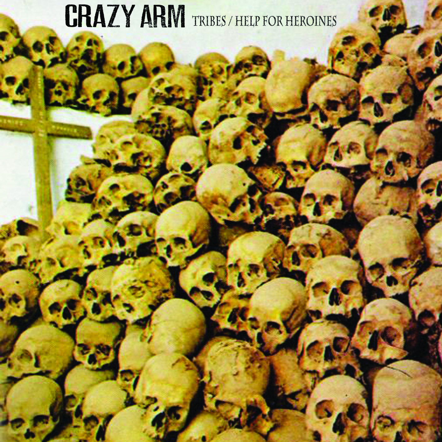 Crazy Arm - Tribes / Help Is For Heroines 7''