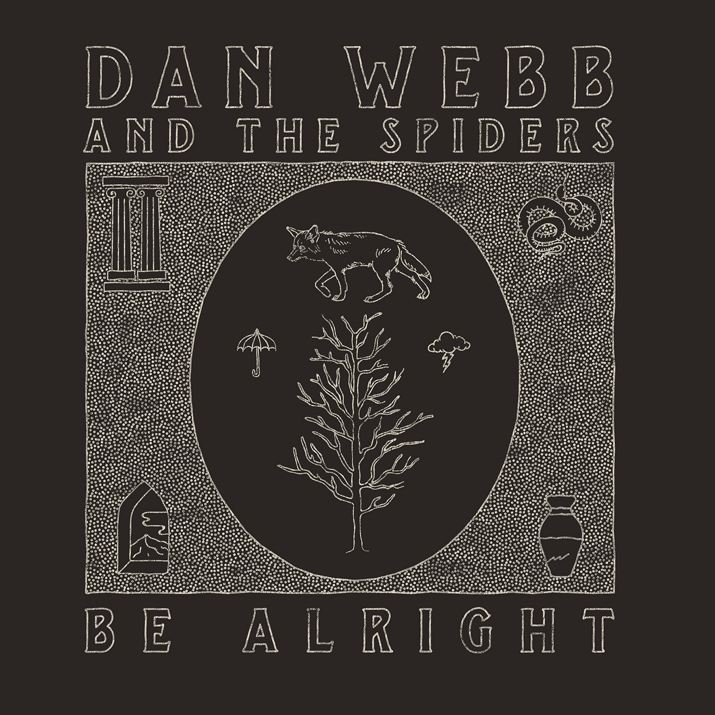 Dan Webb and The Spiders - Be Alright