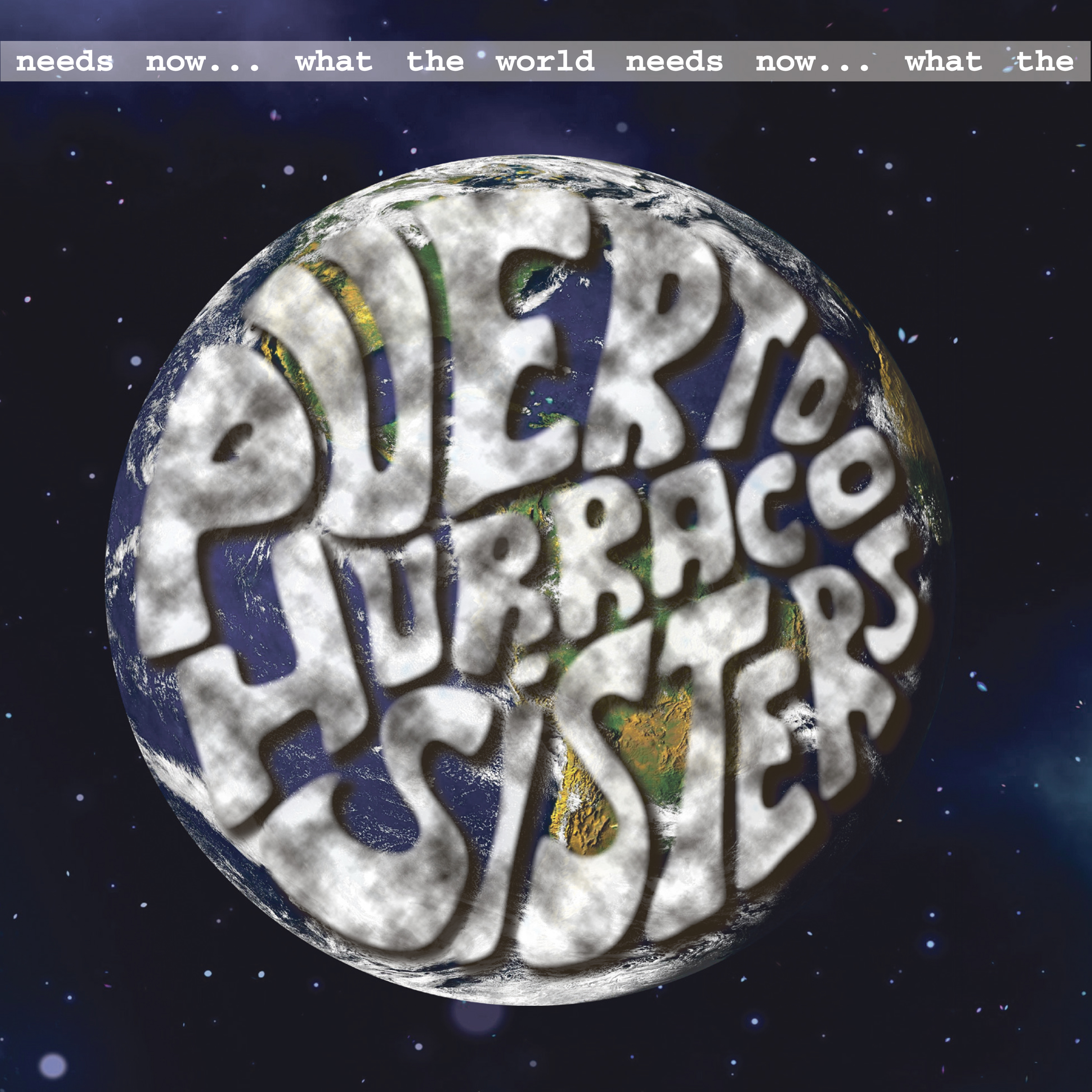 Puerto Hurraco Sisters - What The World Needs Now