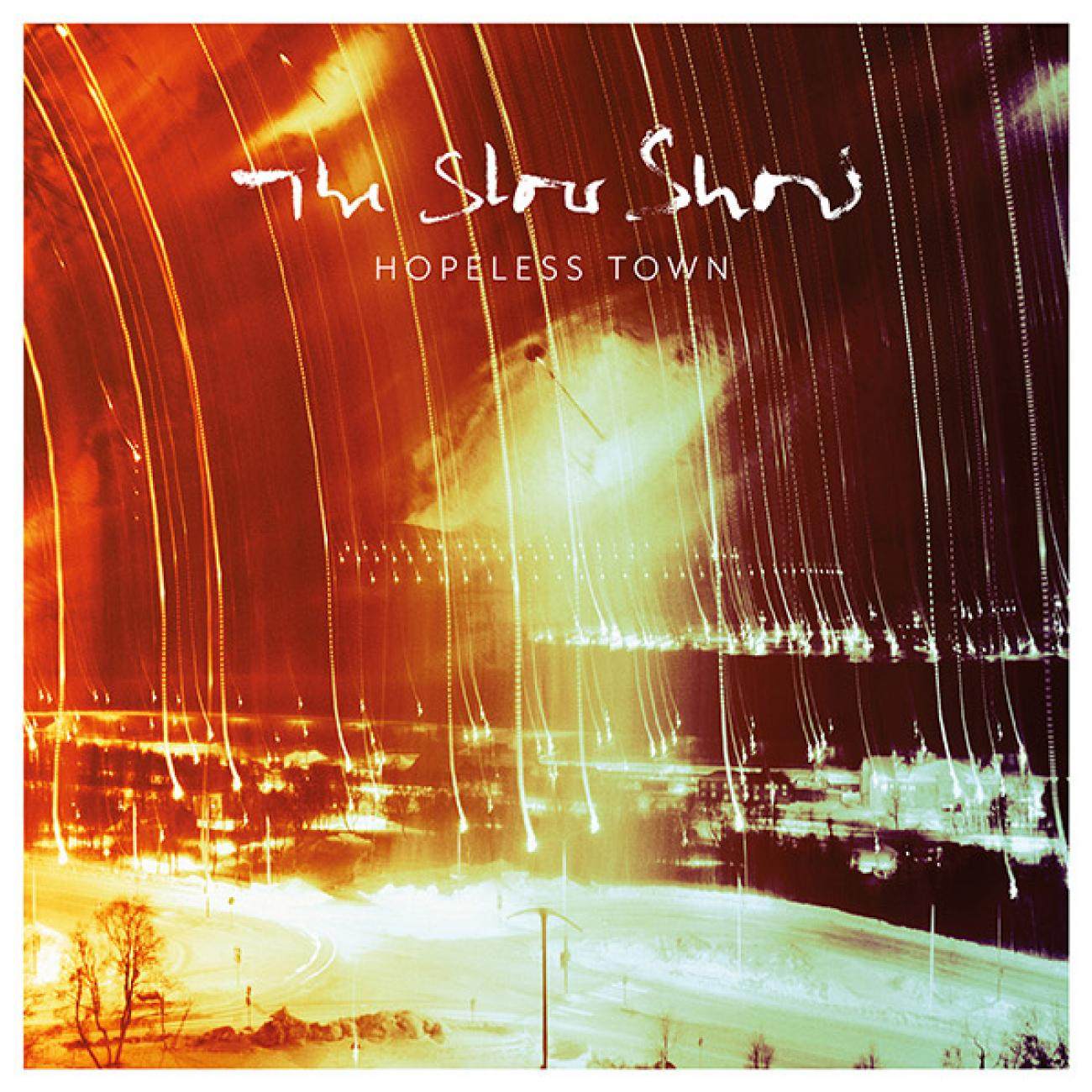 The Slow Show - Hopeless Town 10''