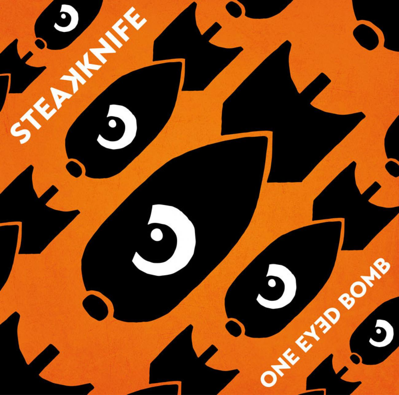 Steakknife - One Eyed Bomb