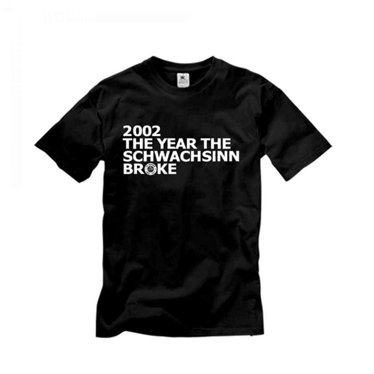 Shirt - The Year Schwachsinn broke