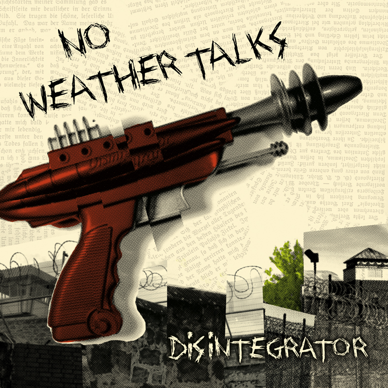 No Weather Talks - Disintegrator 7""